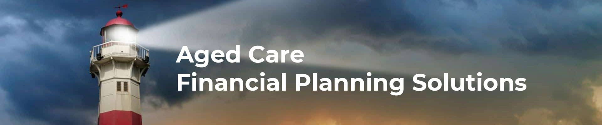 Aged Care financial planning solutions